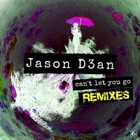 JASON D3AN - CAN'T LET YOU GO (REMIXES)